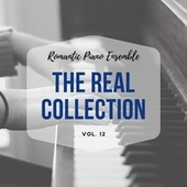 Romantic Piano Ensemble ( the Real Collection Vol 12 ) by Romantic Piano Ensemble