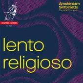 Lento Religioso de Amsterdam Sinfonietta