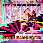 Crying at the Discotheque de Sophie Ellis Bextor