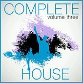Complete House, Volume 3 by Various Artists