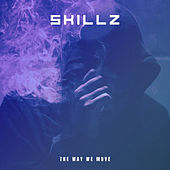 The Way We Move by Skillz