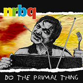 Do the Primal Thing (Extended Version) von NRBQ