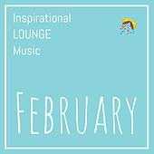 Inspirational Lounge Music: February by Various Artists