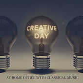 Creative Day at Home Office with Classical Music by Various Artists
