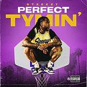 Perfect Tymin' by Steeezy