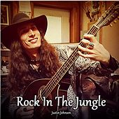 Rock in the Jungle by Justin Johnson