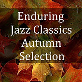 Enduring Jazz Classics Autumn Selection de Various Artists