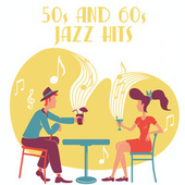 50s And 60s Jazz Hits von Various Artists