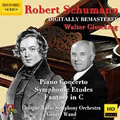 R. Schumann: Piano Concerto, Symphonic Etudes & Fantasy in C Major (2020 Digital Remaster) by Walter Gieseking