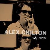 My Rival by Alex Chilton