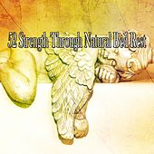 52 Strength Through Natural Bed Rest by Baby Sleep Sleep
