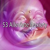 53 Alleviate Anxiety de Music For Meditation