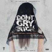 Don't Cry Bitch von BB Inc