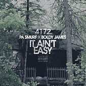 It Ain't Easy by Pa Smurf