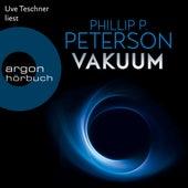 Vakuum (Ungekürzte Lesung) von Phillip P. Peterson