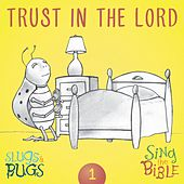 Trust In the Lord by The Slugs