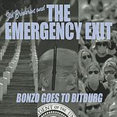 Bonzo Goes to Bitburg by Sid Broderius and the Emergency Exit