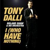I (Who Have Nothing) de Tony Dalli