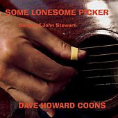 Some Lonesome Picker by Dave Howard Coons