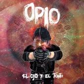 El Ojo y el Tonto by Opio