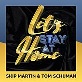 Let's Stay at Home by Skip Martin