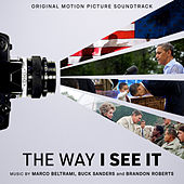 The Way I See It (Original Motion Picture Soundtrack) by Buck Sanders Marco Beltrami