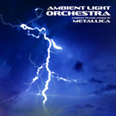 Ambient Translations of Metallica by Ambient Light Orchestra