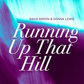 Running Up That Hill (Lomea Reworks) by David Baron