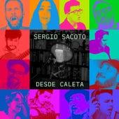 Sergio Sacoto Desde Caleta by Sergio Sacoto
