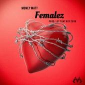 Femalez by Money Matt