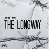 The Longway by Money Matt