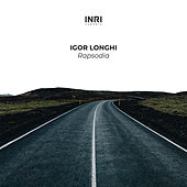Rapsodia (The Shape Of Piano To Come Vol. I) by Igor Longhi