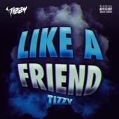 Like A Friend by Tizzy