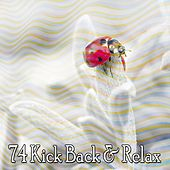 74 Kick Back & Relax by Best Relaxing SPA Music