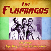 Anthology: The Definitive Collection (Remastered) by The Flamingos