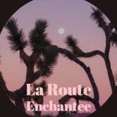 La Route Enchantee de Miguel de Los Reyes, Pepe Jaramillo, Charles Trenet, Antonio Machin, Sidney Bechet, Amalia Rodrigues, Doc Watson, Kathy Kirby, Eartha Kitt
