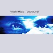 Dreamland von Robert Miles