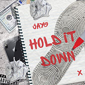 Hold It Down by X