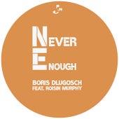 Never Enough fra Boris Dlugosch