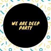 We Are Deep Party von German Garcia