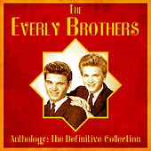 Anthology: The Definitive Collection (Remastered) by The Everly Brothers