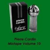 Mixtape Volume 10 by Pierre Cardin