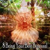 8 Bring Your Best Binaural de Binaural Beats