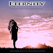 Eternity: Native American Flute and Nature Sounds For Spa and Sleep de Native American Flute