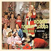 Rootin' Tootin' Santa - A Hillbilly Christmas von Various Artists