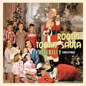 Rootin' Tootin' Santa - A Hillbilly Christmas by Various Artists