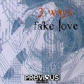Fake Love by 3 Ways