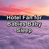 Hotel Fan for Babies Baby Sleep by White Noise Meditation (1)