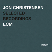 Selected Recordings by Jon Christensen