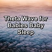 Theta Wave for Babies Baby Sleep by White Noise Babies